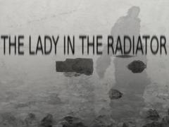 [The Lady in the Radiator]
